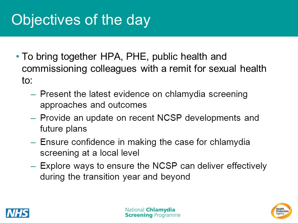 Objectives of the day To bring together HPA, PHE, public health and commissioning colleagues with a remit for sexual health to: –Present the latest ev