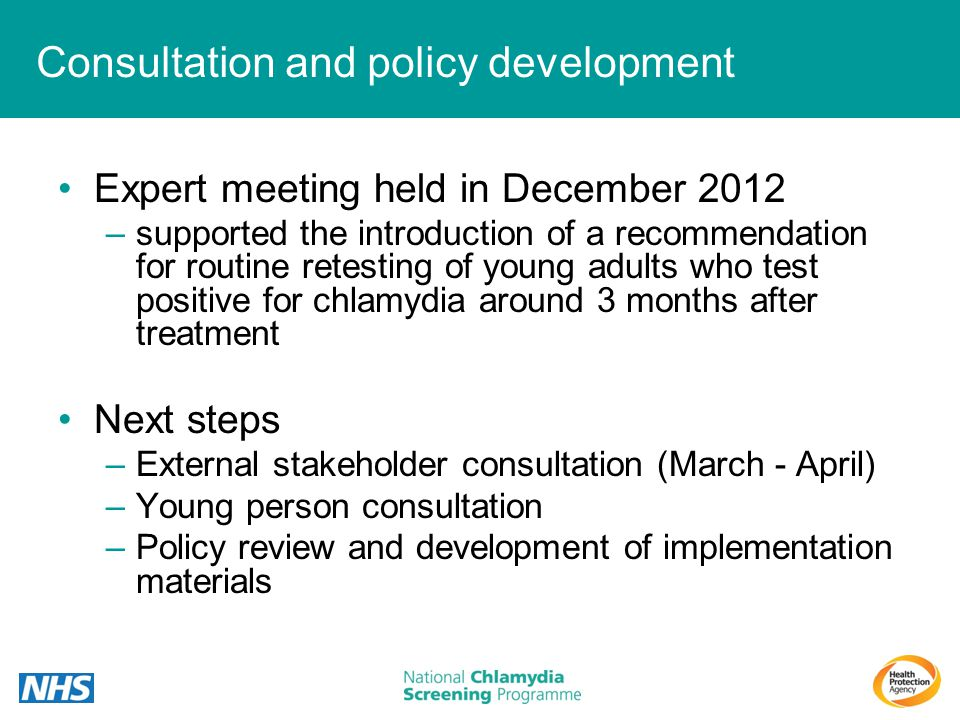 Consultation and policy development Expert meeting held in December 2012 –supported the introduction of a recommendation for routine retesting of youn