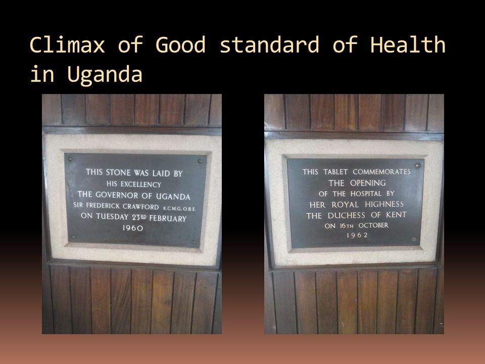 Climax of Good standard of Health in Uganda