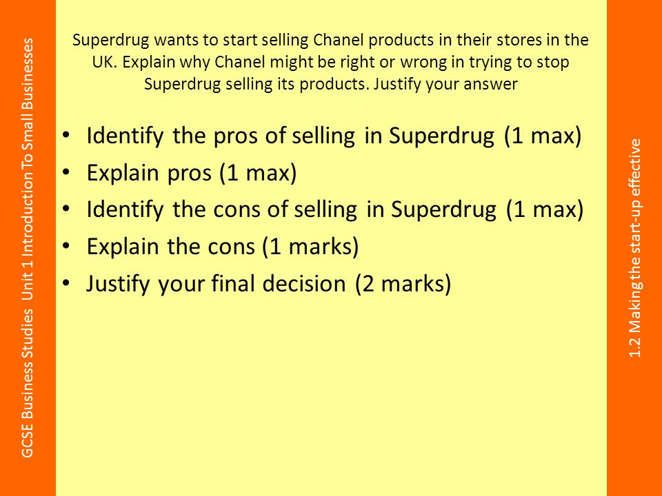 GCSE Business Studies Unit 1 Introduction To Small Businesses 1.2 Making the start-up effective Superdrug wants to start selling Chanel products in th