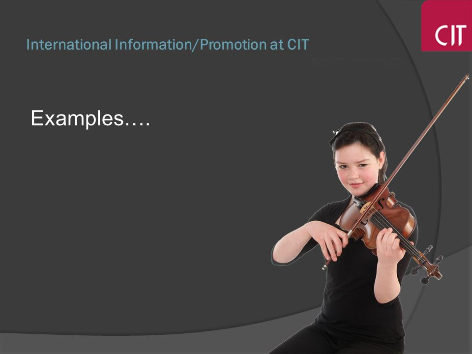 International Information/Promotion at CIT Examples….