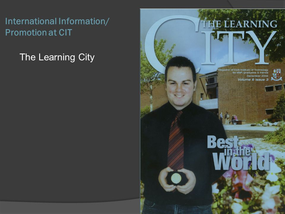 The Learning City International Information/ Promotion at CIT