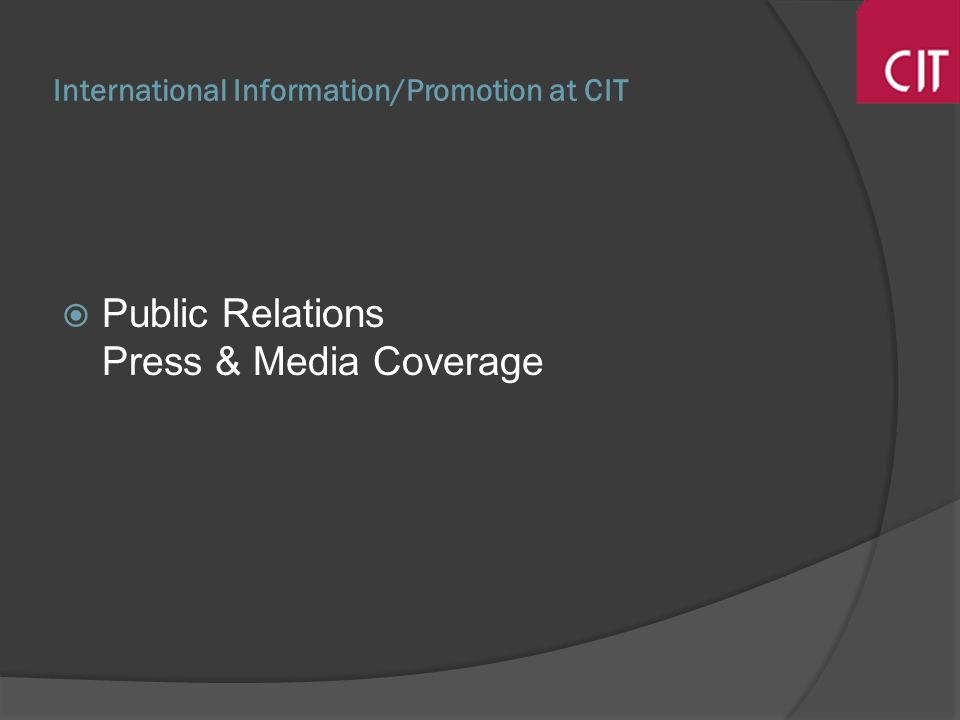 International Information/Promotion at CIT Public Relations Press & Media Coverage