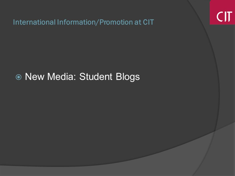 International Information/Promotion at CIT New Media: Student Blogs