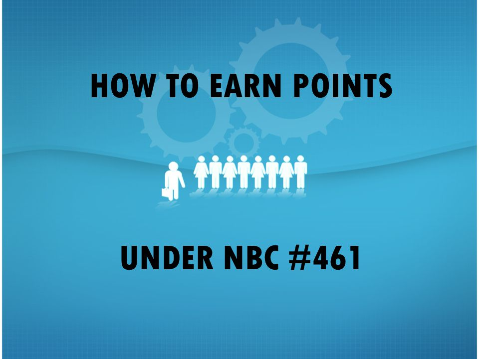 HOW TO EARN POINTS UNDER NBC #461