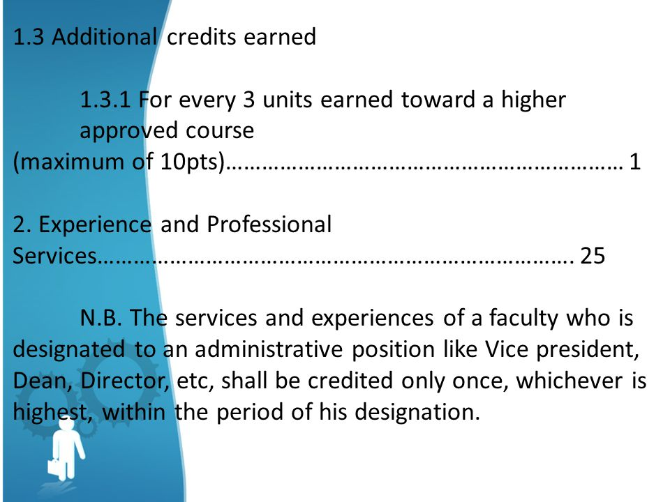 1.3 Additional credits earned 1.3.1 For every 3 units earned toward a higher approved course (maximum of 10pts)………………………………………………………… 1 2.