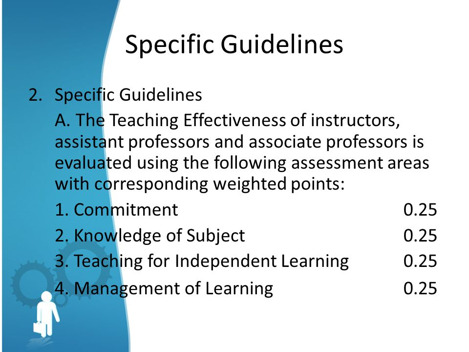 Specific Guidelines 2.Specific Guidelines A.