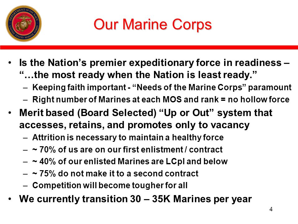 Our Marine Corps Is the Nations premier expeditionary force in readiness – …the most ready when the Nation is least ready.