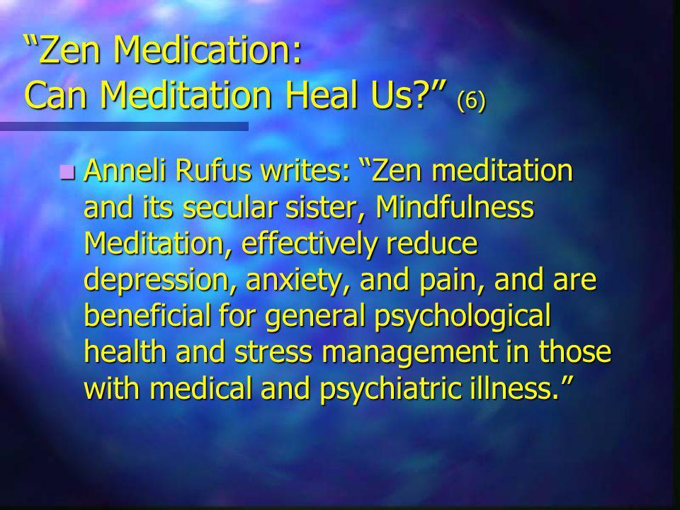 Zen Medication: Can Meditation Heal Us.