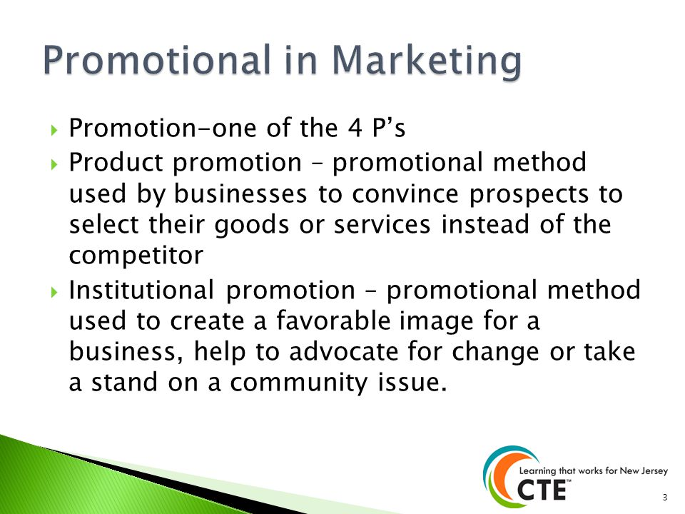 Promotion-one of the 4 Ps Product promotion – promotional method used by businesses to convince prospects to select their goods or services instead of