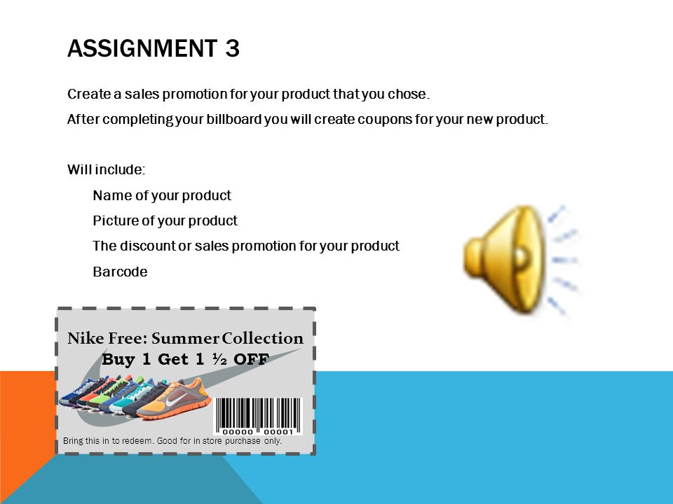 ASSIGNMENT 2 You will need to create a billboard (Use a full size poster board fold and cut in half) You may work in groups of no more than 2 ****List
