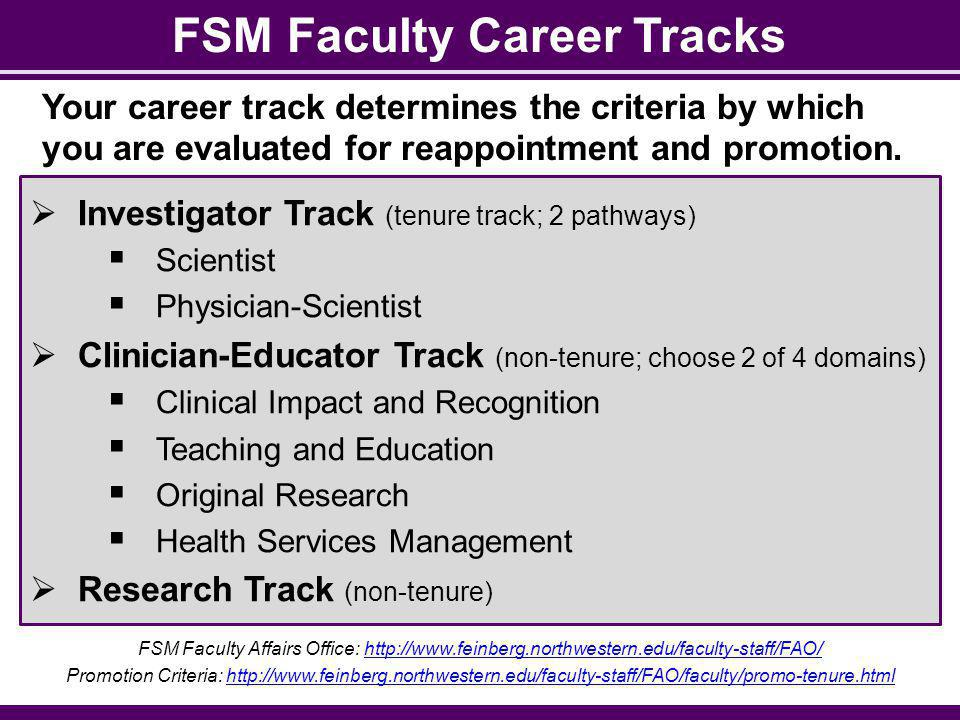 FSM Faculty Career Tracks Your career track determines the criteria by which you are evaluated for reappointment and promotion.