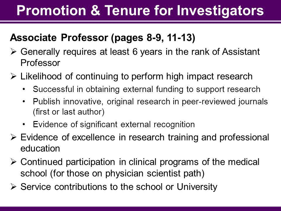 Promotion & Tenure for Investigators Associate Professor (pages 8-9, 11-13) Generally requires at least 6 years in the rank of Assistant Professor Lik