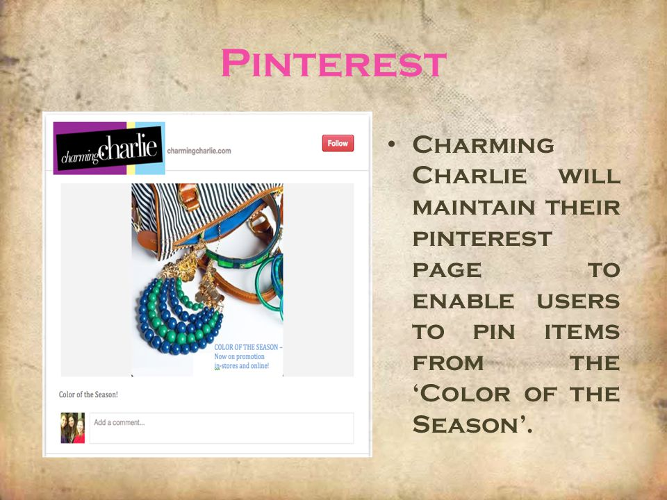 Pinterest Charming Charlie will maintain their pinterest page to enable users to pin items from the Color of the Season.