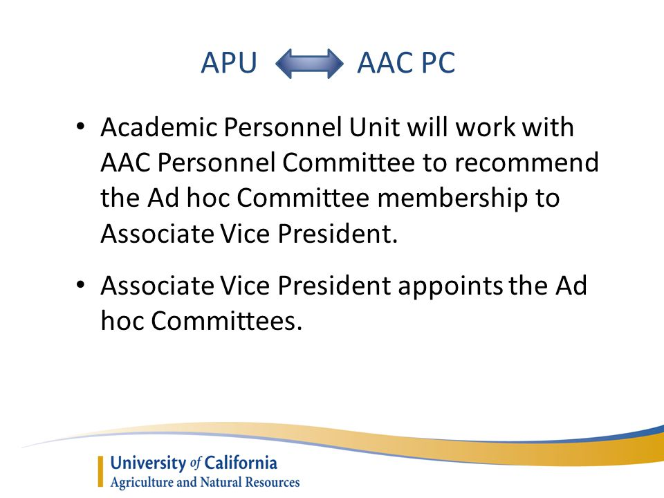 APU AAC PC Academic Personnel Unit will work with AAC Personnel Committee to recommend the Ad hoc Committee membership to Associate Vice President. As