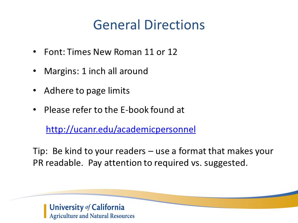 General Directions Font: Times New Roman 11 or 12 Margins: 1 inch all around Adhere to page limits Please refer to the E-book found at http://ucanr.ed