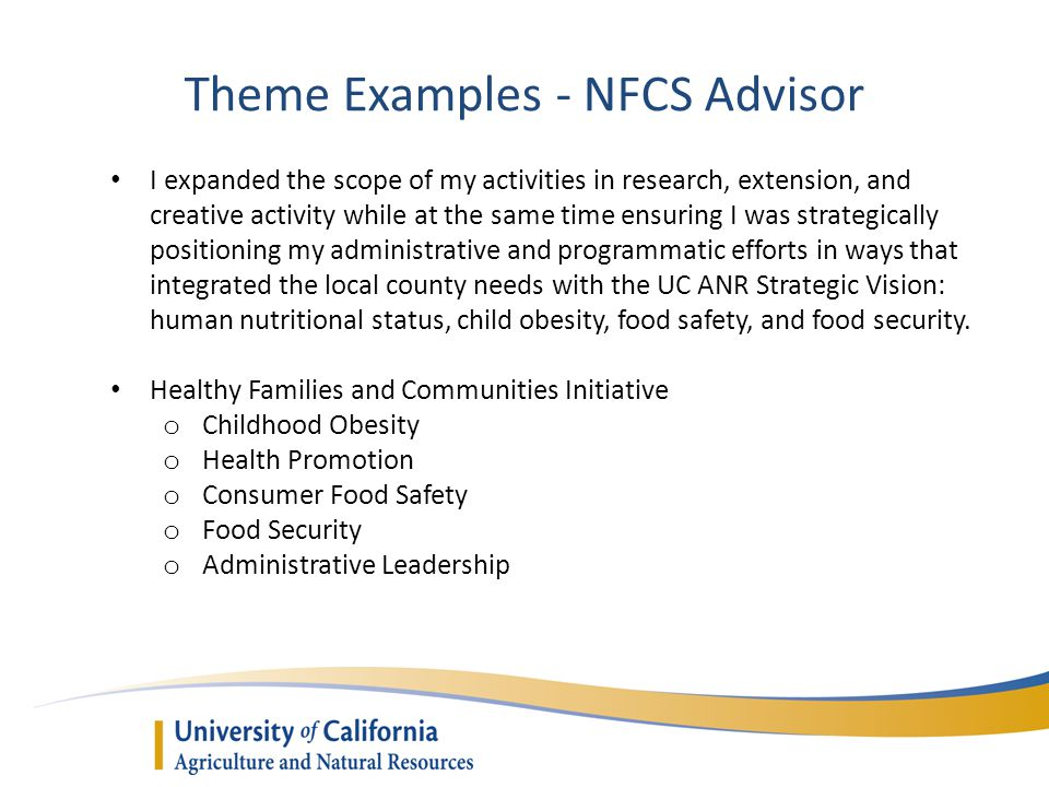Theme Examples - NFCS Advisor I expanded the scope of my activities in research, extension, and creative activity while at the same time ensuring I wa