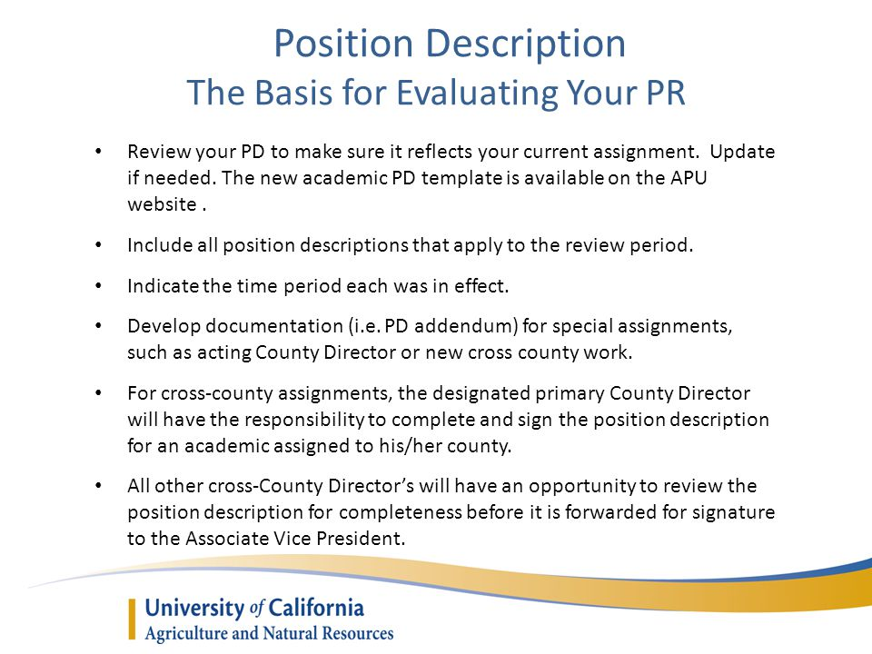 Position Description The Basis for Evaluating Your PR Review your PD to make sure it reflects your current assignment.