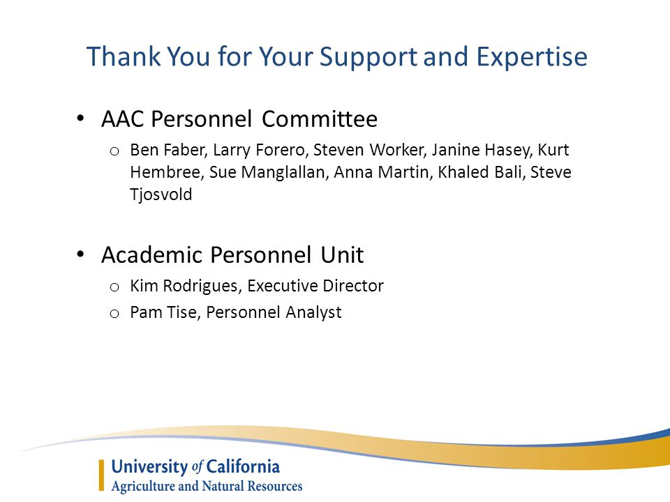 Thank You for Your Support and Expertise AAC Personnel Committee o Ben Faber, Larry Forero, Steven Worker, Janine Hasey, Kurt Hembree, Sue Manglallan,