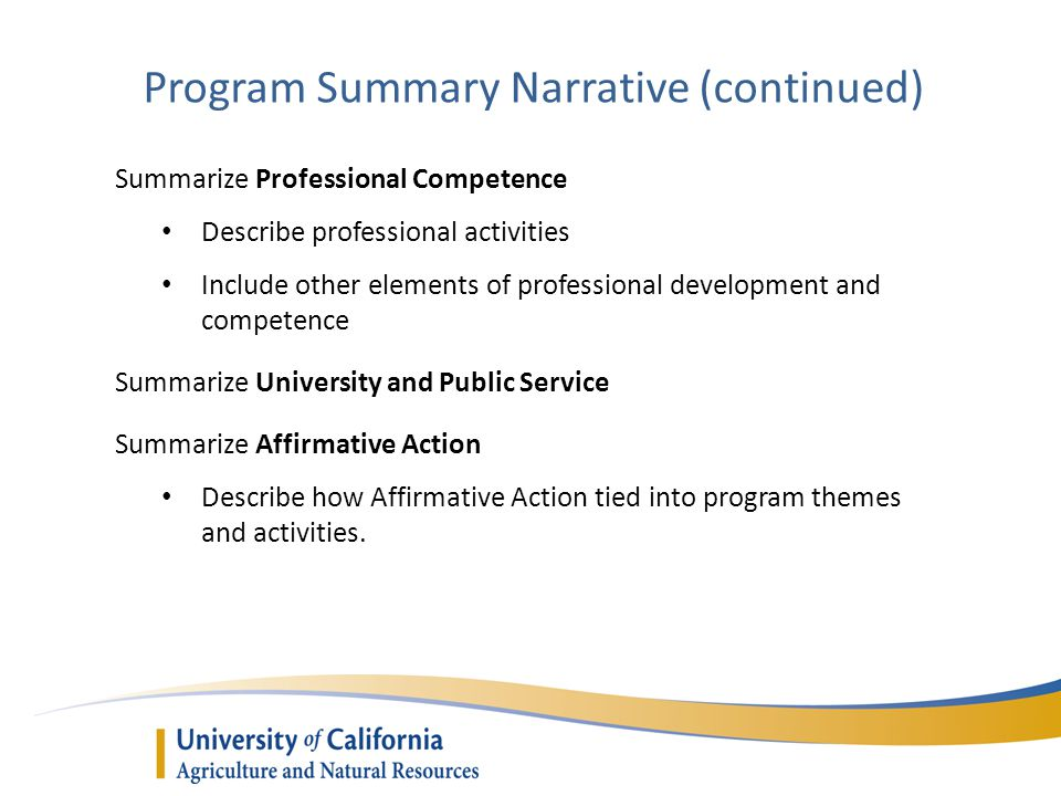 Program Summary Narrative (continued) Summarize Professional Competence Describe professional activities Include other elements of professional develo