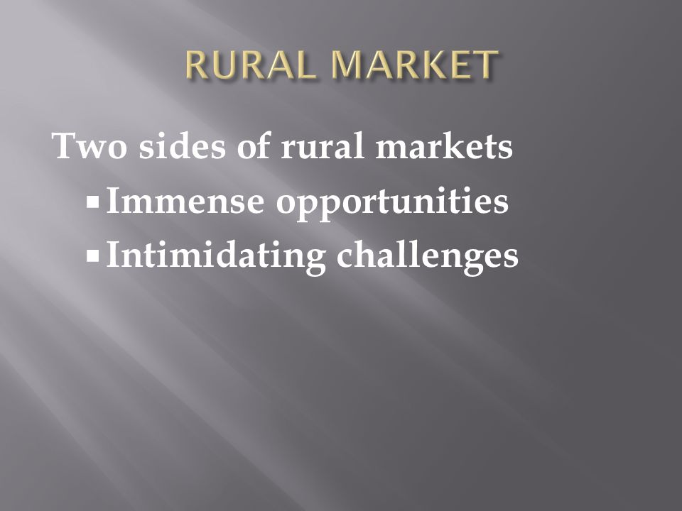 Two sides of rural markets Immense opportunities Intimidating challenges