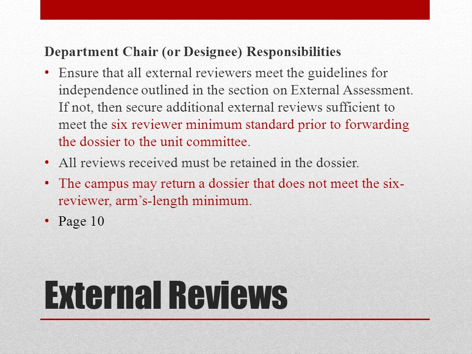 External Reviews Department Chair (or Designee) Responsibilities Ensure that all external reviewers meet the guidelines for independence outlined in t
