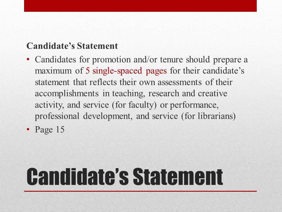 Candidates Statement Candidates for promotion and/or tenure should prepare a maximum of 5 single-spaced pages for their candidates statement that refl