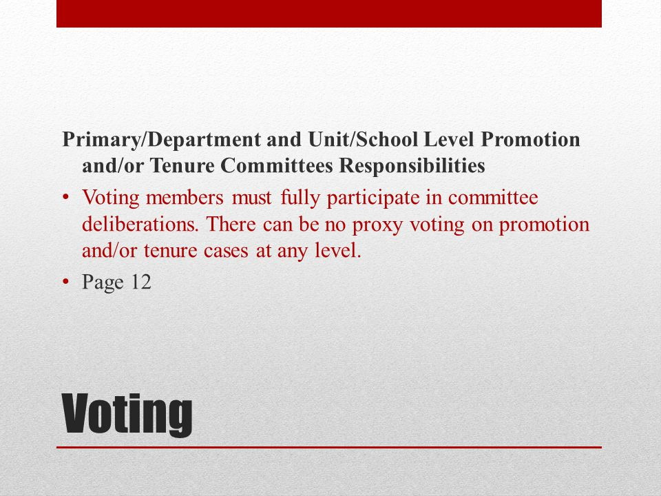 Voting Primary/Department and Unit/School Level Promotion and/or Tenure Committees Responsibilities Voting members must fully participate in committee
