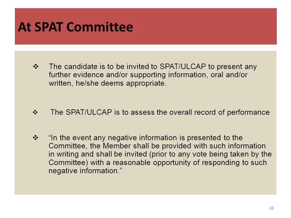 The candidate is to be invited to SPAT/ULCAP to present any further evidence and/or supporting information, oral and/or written, he/she deems appropriate.