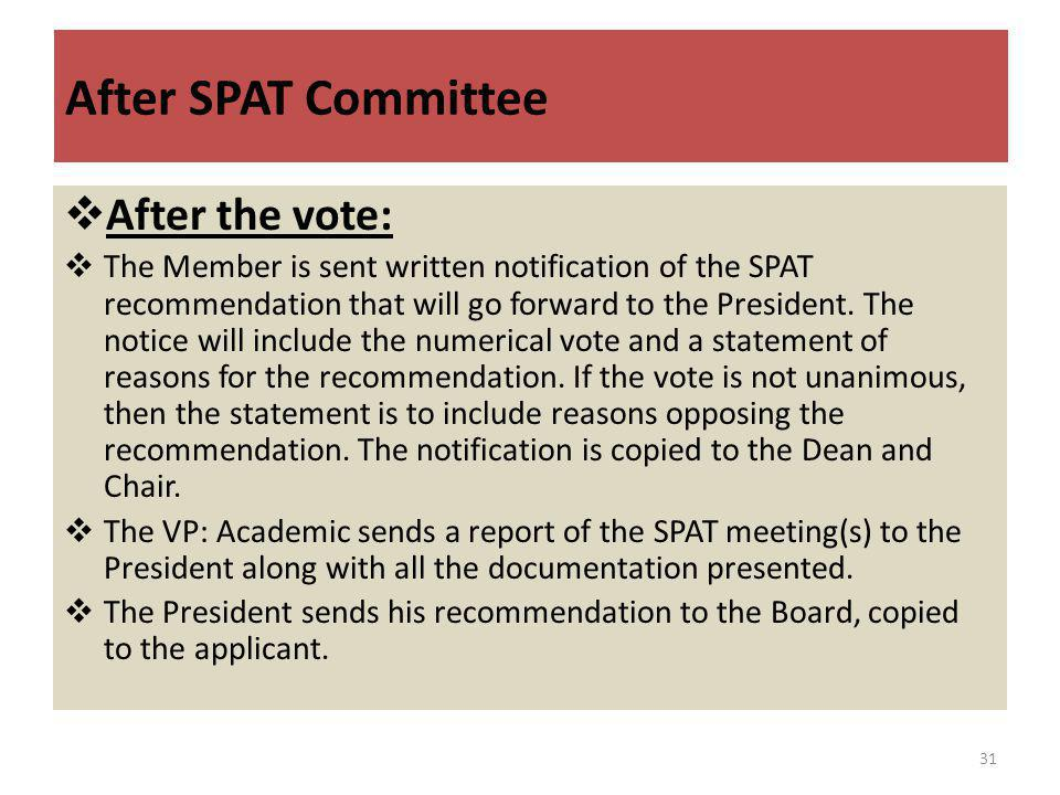After the vote: The Member is sent written notification of the SPAT recommendation that will go forward to the President.