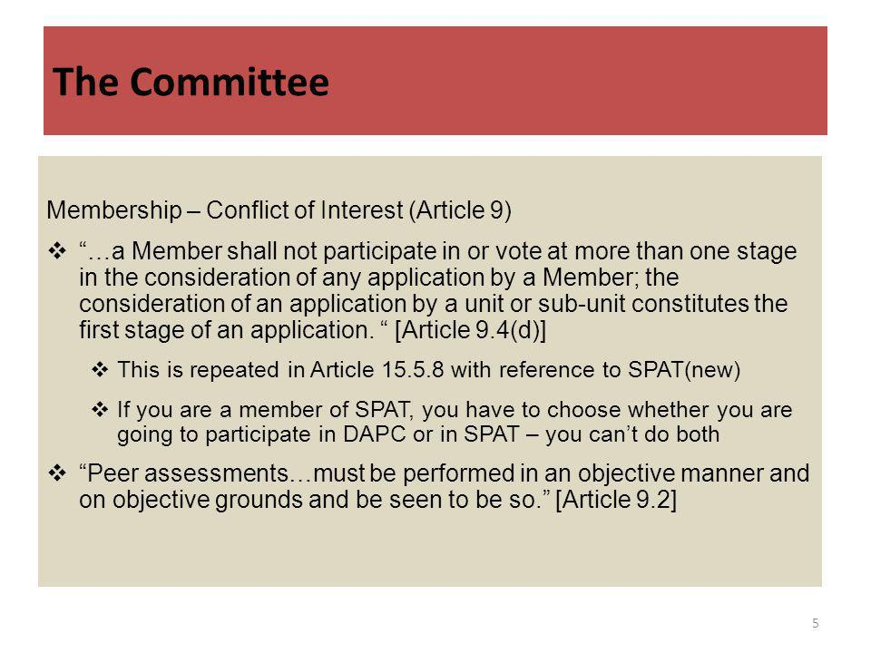 The Committee Membership – Conflict of Interest (Article 9) …a Member shall not participate in or vote at more than one stage in the consideration of any application by a Member; the consideration of an application by a unit or sub-unit constitutes the first stage of an application.