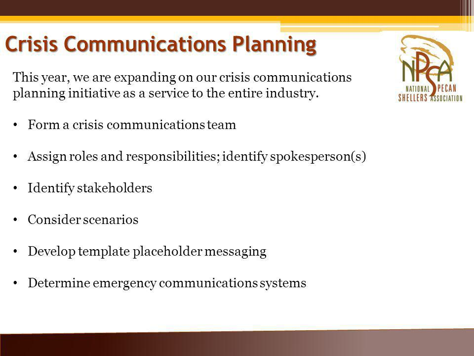 Crisis Communications Planning This year, we are expanding on our crisis communications planning initiative as a service to the entire industry.