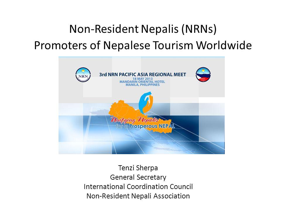 Tenzi Sherpa General Secretary International Coordination Council Non-Resident Nepali Association Non-Resident Nepalis (NRNs) Promoters of Nepalese To