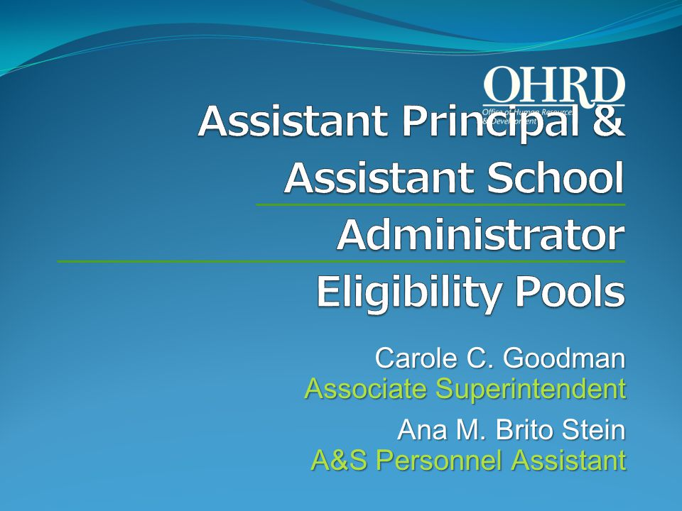 Carole C. Goodman Associate Superintendent Ana M. Brito Stein A&S Personnel Assistant