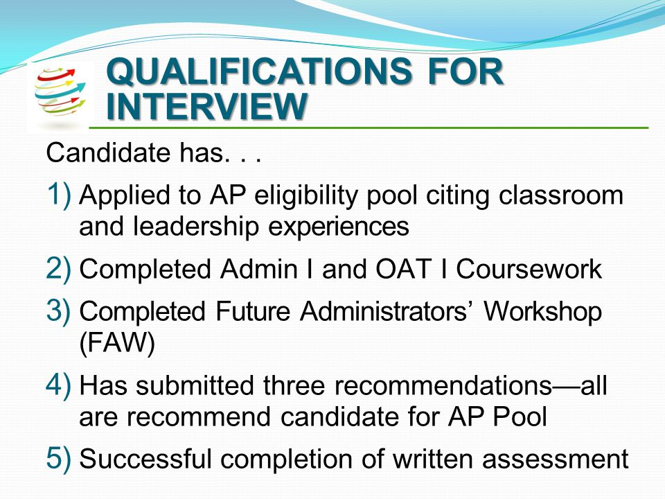 QUALIFICATIONS FOR INTERVIEW Candidate has...
