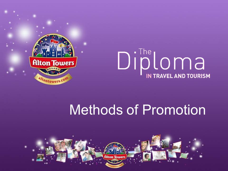 –Television –Radio –Internet –Alton Towers Website –Facebook –Twitter –Direct Marketing –Leaflets –Posters –Public Relations