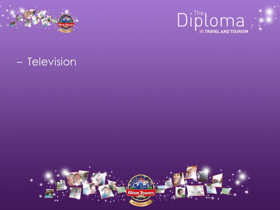 –Television –Radio –Internet –Alton Towers Website –Facebook –Twitter –Direct Marketing –Leaflets –Posters –Public Relations –Sales Promotions