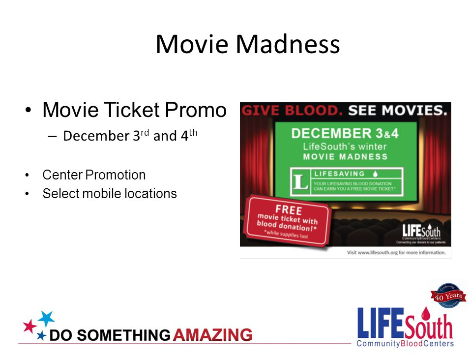 Movie Ticket Promo – December 3 rd and 4 th Center Promotion Select mobile locations Movie Madness