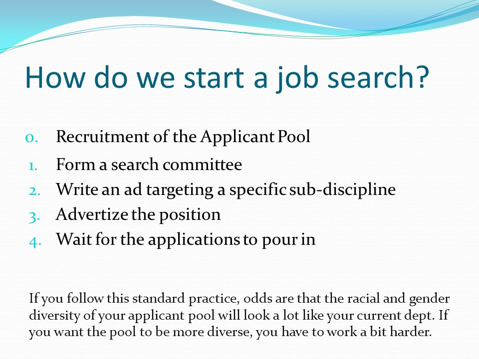 How do we start a job search. 1. Form a search committee 2.