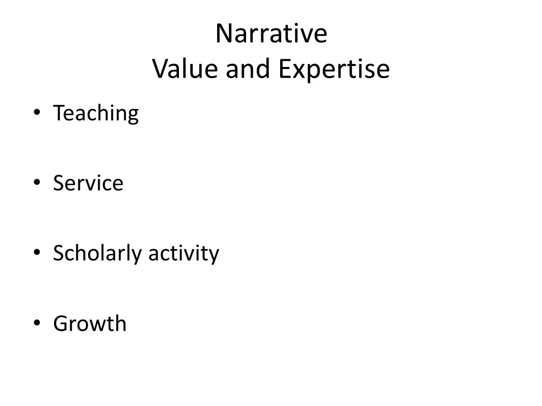 Narrative Value and Expertise Teaching Service Scholarly activity Growth