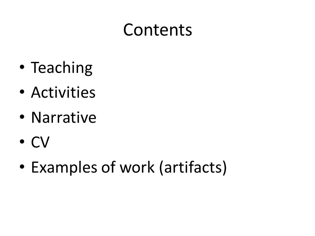 Contents Teaching Activities Narrative CV Examples of work (artifacts) 39