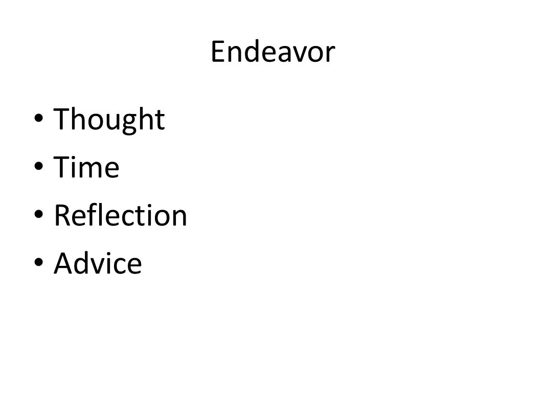 Endeavor Thought Time Reflection Advice