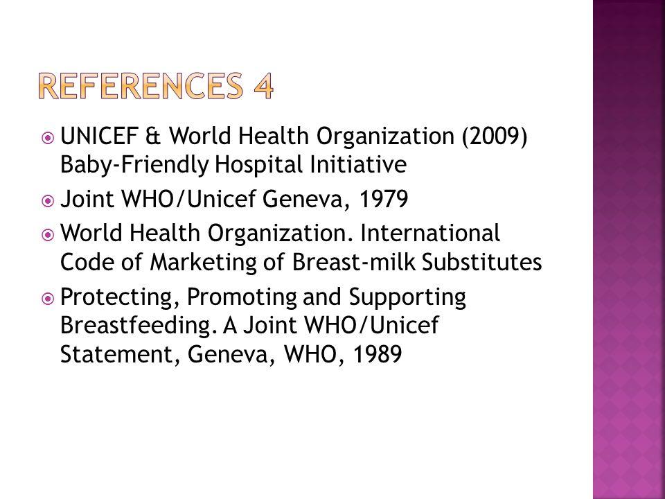 UNICEF & World Health Organization (2009) Baby-Friendly Hospital Initiative Joint WHO/Unicef Geneva, 1979 World Health Organization. International Cod