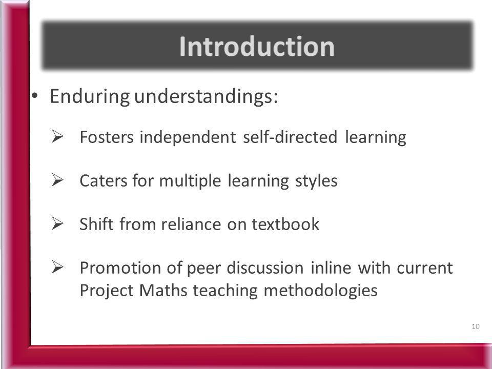 Enduring understandings: Fosters independent self-directed learning Caters for multiple learning styles Shift from reliance on textbook Promotion of p