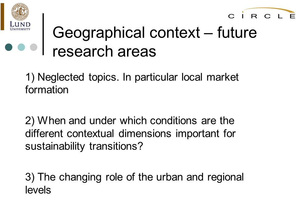Geographical context – future research areas 1) Neglected topics.