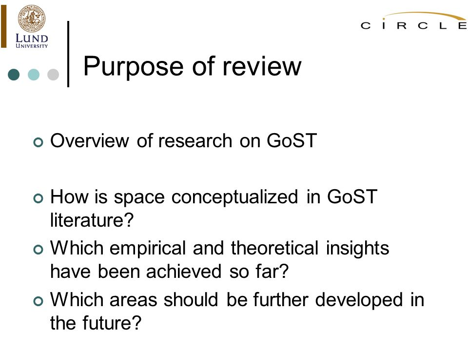 Purpose of review Overview of research on GoST How is space conceptualized in GoST literature? Which empirical and theoretical insights have been achi
