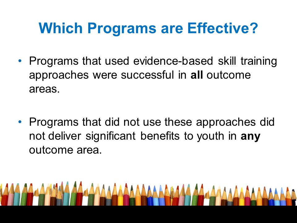 Free powerpoint template: www.brainybetty.com 13 Which Programs are Effective? Programs that used evidence-based skill training approaches were succes