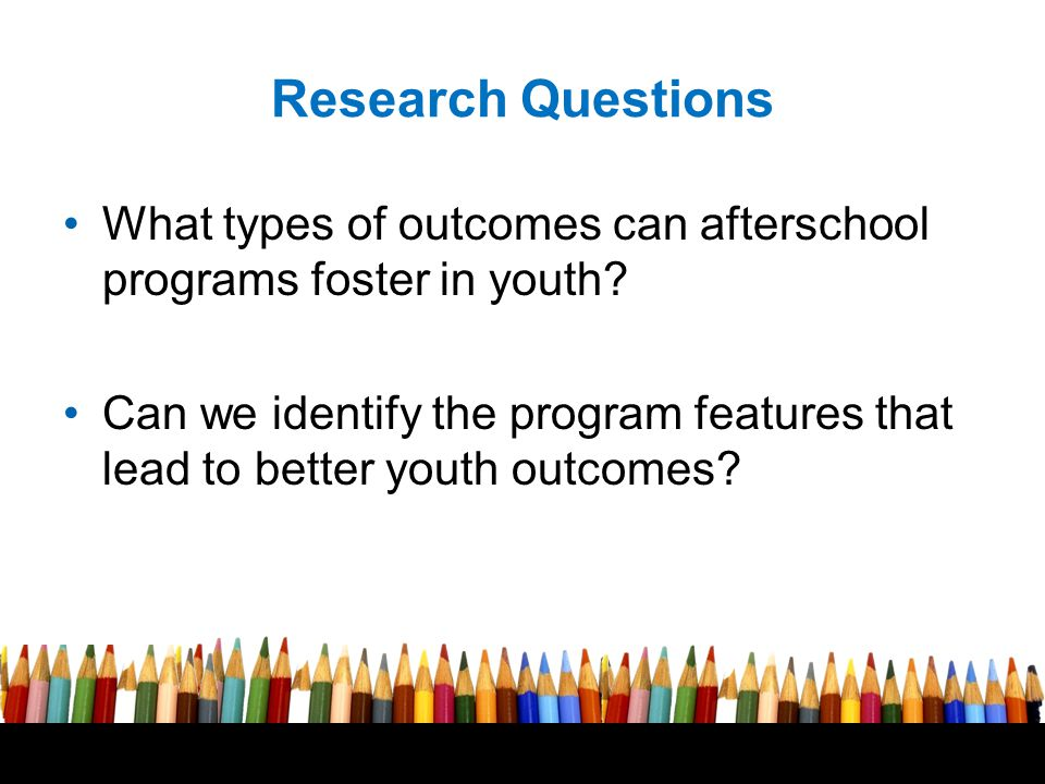 Free powerpoint template: www.brainybetty.com 9 Research Questions What types of outcomes can afterschool programs foster in youth.