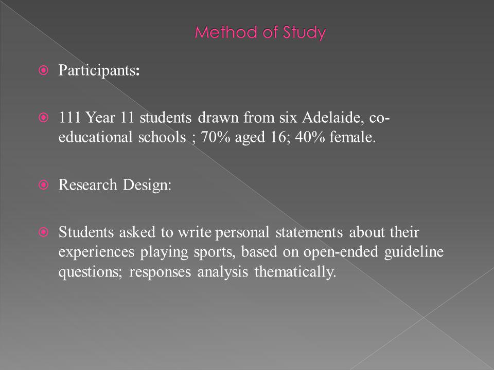 Participants: 111 Year 11 students drawn from six Adelaide, co- educational schools ; 70% aged 16; 40% female. Research Design: Students asked to writ