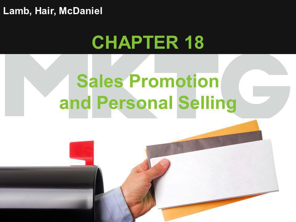1 Lamb, Hair, McDaniel CHAPTER 18 Sales Promotion and Personal Selling